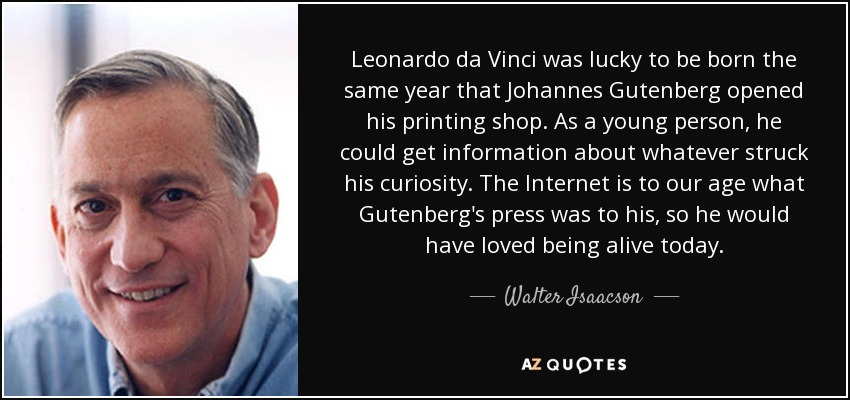 quote-leonardo-da-vinci-was-lucky-to-be-born-the-same-year-that-johannes-gutenberg-opened-walter-isaacson-160-18-44