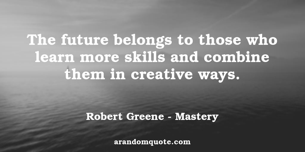 robert_greene_mastery_the_future_belongs_to_those_who_learn_more_skills_and_combine_them